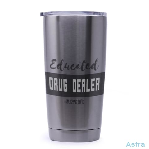 Educated Drug Dealer 20Oz Stainless Steel Tumbler Drinkware Drinkware Nurse Predrink Premade Stainless $24.99 Astraest.com: Astraest