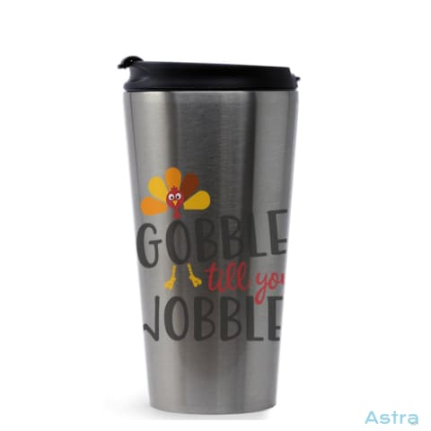 Gobble Wobble 16Oz Stainless Steel Tumbler Stainless Silver Drinkware 20-30 Autumn Birthday Drinkware Predrink $22.99 Astraest.com: Astraest
