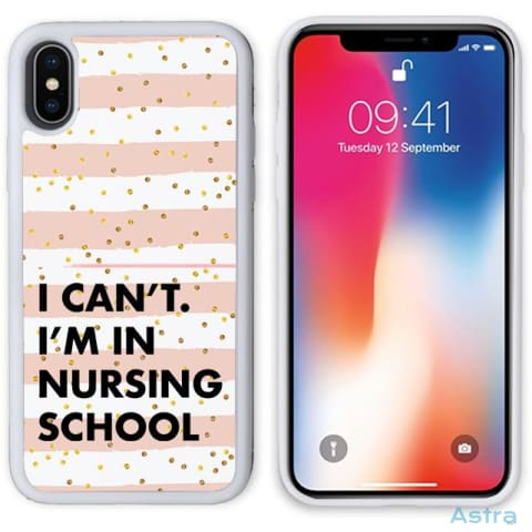 I Cant Im In Nursing School Personalized Iphone 6 7 8 X Samsung S8 S8 Plus Case Phone Case 10-20 Apple Custom Phone Feature