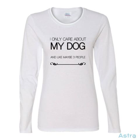 I Only Care About My Dog Heavy Cotton Womens Long Sleeve T-Shirt Apparel Apparel Black Clothing Heliconia T-Shirt $23.95 Astraest.com: