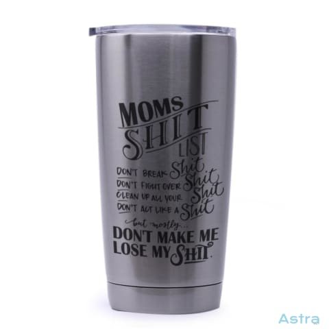 Moms Shit List 20Oz Stainless Steel Tumbler Drinkware Birthday Comic Drinkware Funny Mothers-Day $29.99 Astraest.com: Astraest