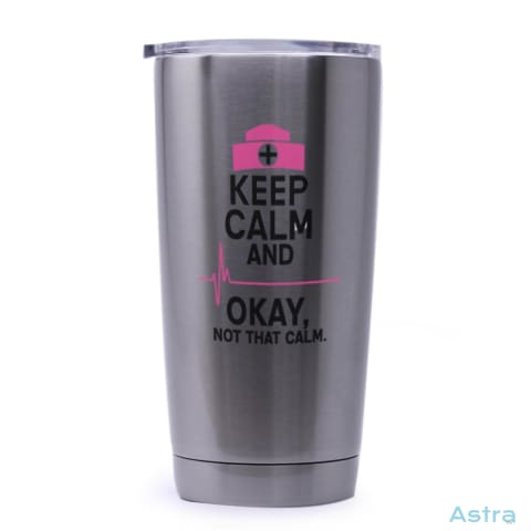 Not That Calm 20Oz Stainless Steel Tumbler Drinkware Comic Drinkware Funny Mothers-Day Nurse $29.99 Astraest.com: Astraest