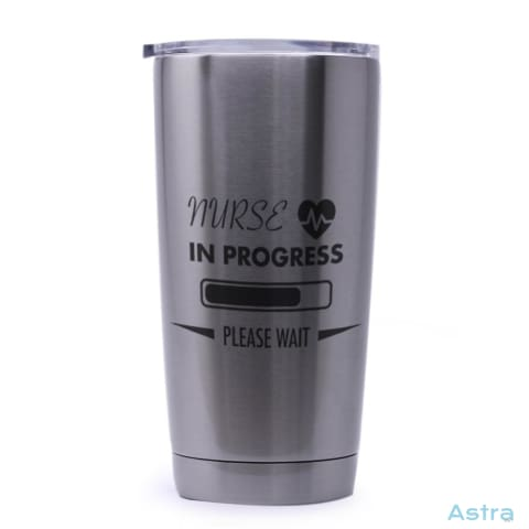 Nurse In Progress 20Oz Stainless Steel Tumbler Drinkware Drinkware Nurse Predrink Premade Stainless $24.99 Astraest.com: Astraest