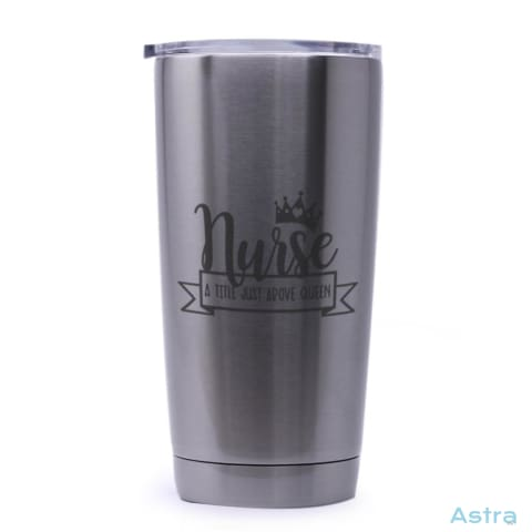 Nurse Is Just Above Queen 20Oz Stainless Steel Tumbler Drinkware 20-30 Drinkware Mothers-Day Nurse Nursing $21.99 Astraest.com: Astraest