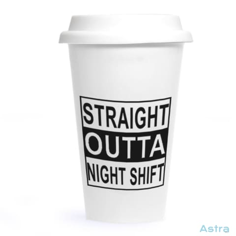 Straight Outta Night Shift Ceramic Travel Tumbler Drinkware 20-30 Ceramic Drinkware Fathers-Day Feature $24.99 Astraest.com: Astraest
