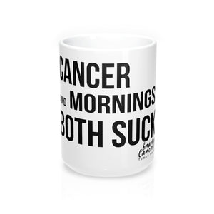 Cancer and Mornings Both Suck Mug
