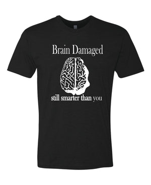 Brain Damaged Still Smarter Than You