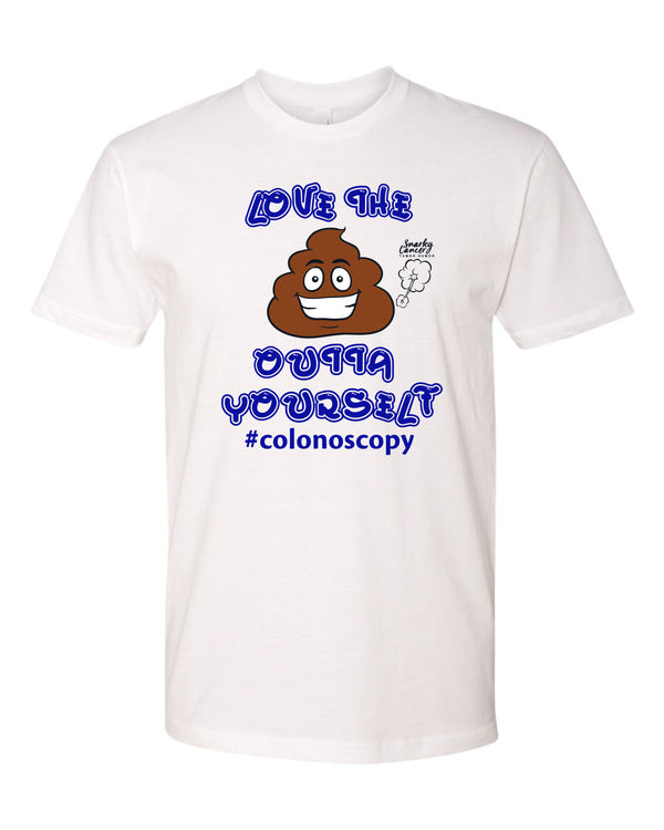 Love the Shit Out of Yourself Tee~$10 FLASH SALE
