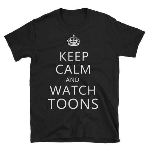Keep calm and watch toons t-shirt