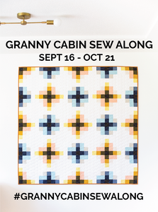 TCJ Fall 2019 Sew Along - The Granny Cabin Quilt - COMING SOON