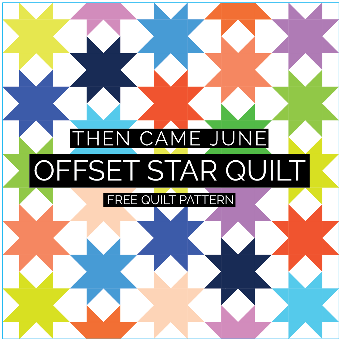 Offset Star Quilt Free Pattern Then Came June