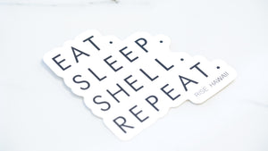 """Eat. Sleep. Shell. Repeat."" Sticker"