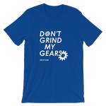 Don't Grind My Gears T-Shirt