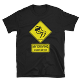 """My Driving Scares Me Too"" T-Shirt"