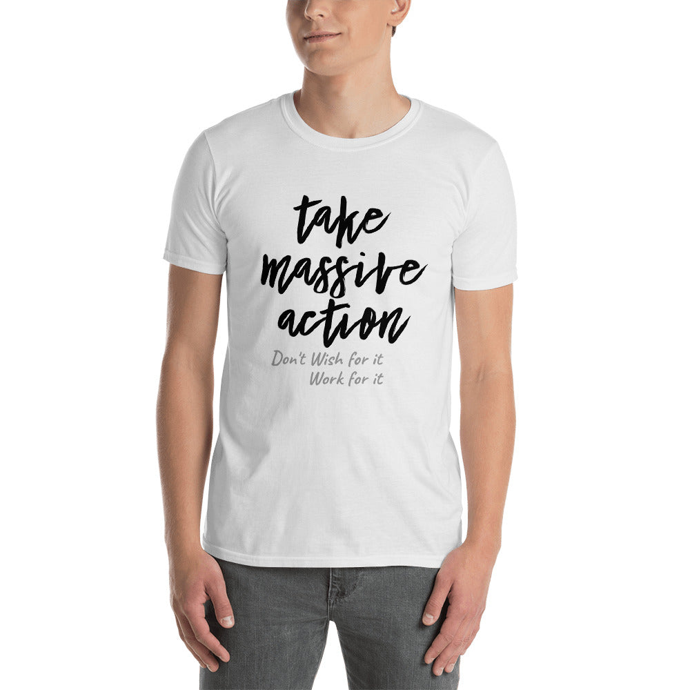 Take Massive Action - Short-Sleeve Unisex T-Shirt