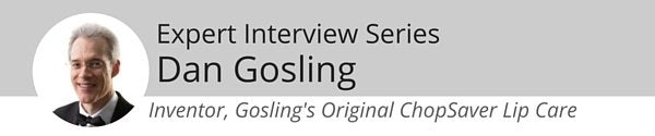 Expert Interview Series: Dan Gosling with ChopSaver on Natural Lip Care