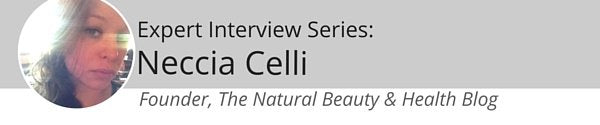 Expert Interview Series: Neccia Celli About Natural Health and Beauty Products