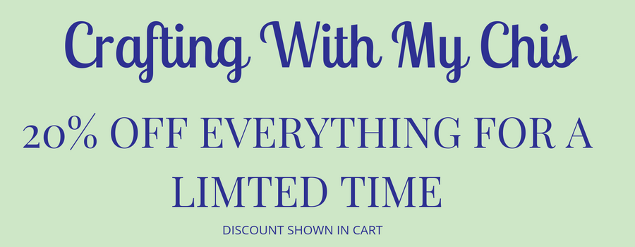 Crafting With My Chis 20% off everything sale