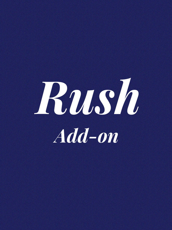 Rush add-on for recieving for product in less time than average.