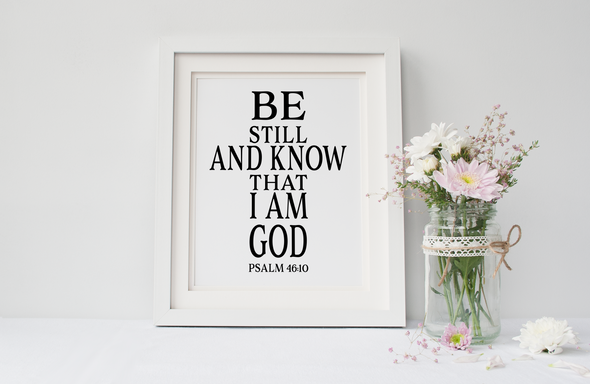 Be Still Art Print, Be Still And Know That I Am God