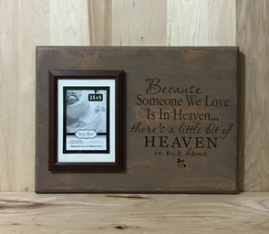 Memorial wooden sign with because someone we love is in heaven quote