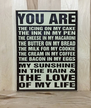 You are the love of my life wood sign for anniversary gifts.