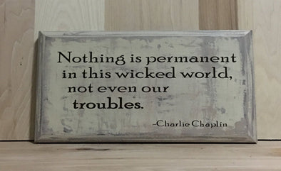Nothing is permanent custom sign