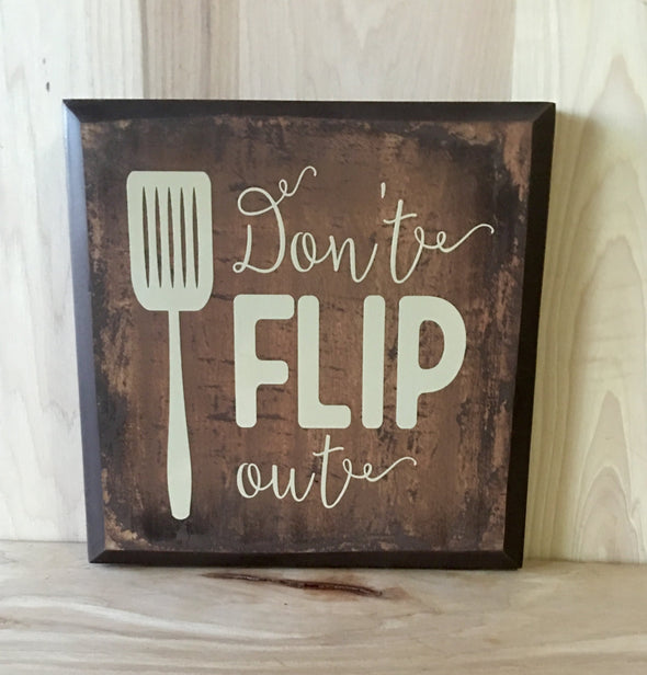 Don't flip out kitchen wood sign.