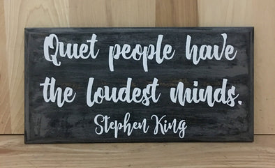 Quiet people have the loudest minds Stephen King wood sign.