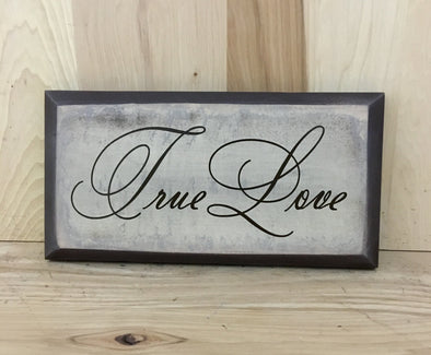 True love wood sign for wedding or anniversary gift.