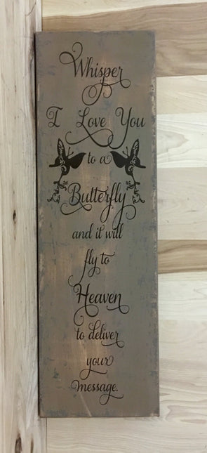 Whisper I love you to a butterfly custom wood sign