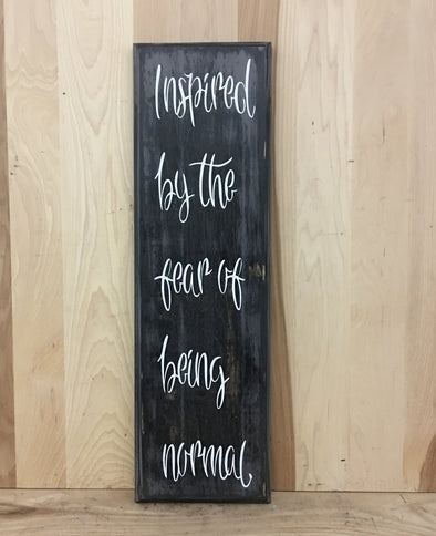 Funny wood sign, Inspired by the fear of being normal wood sign