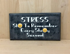 Stress funny wood sign