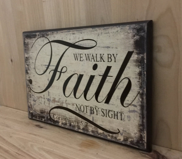 We walk by faith notby sight religious wood sign.
