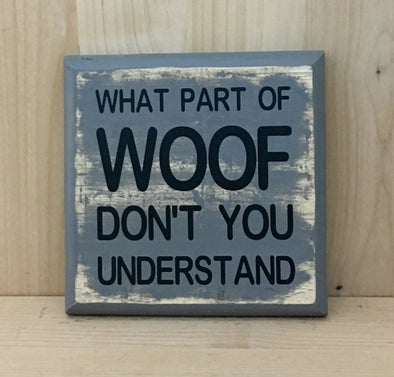 What part of woof don't you understand