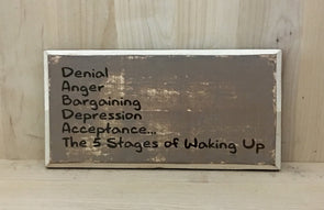5 stages of waking up wood sign