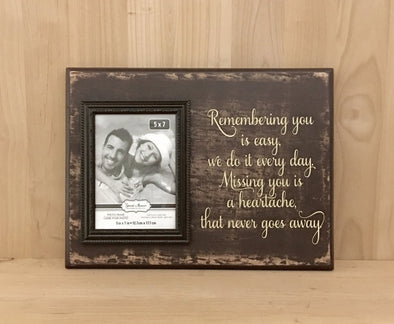 Remembering you is easy wood sign