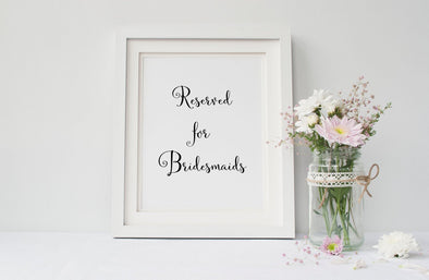 Reserved for bridesmaids sign for wedding decor.