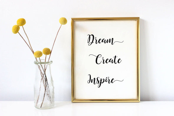 Inspirational dream, create, inspire print for home, office or classroom decor.