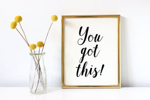 You got this motivational art print download.
