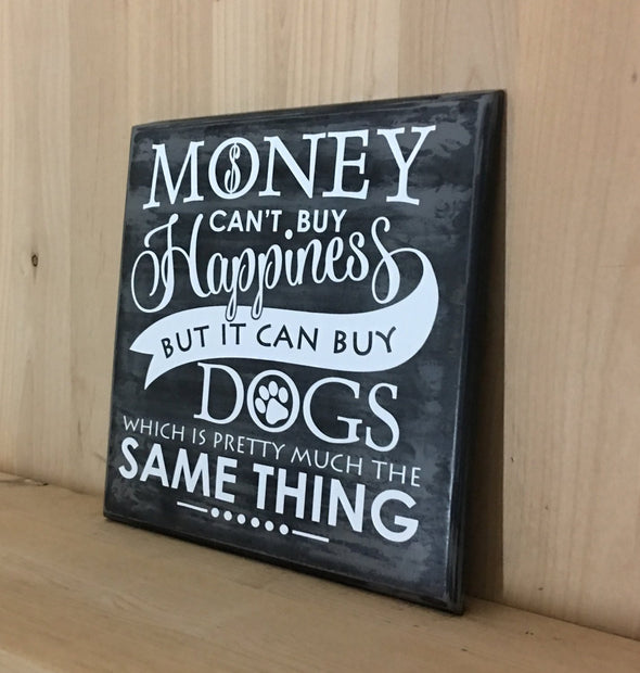 Money can't buy happiness dog wood sign