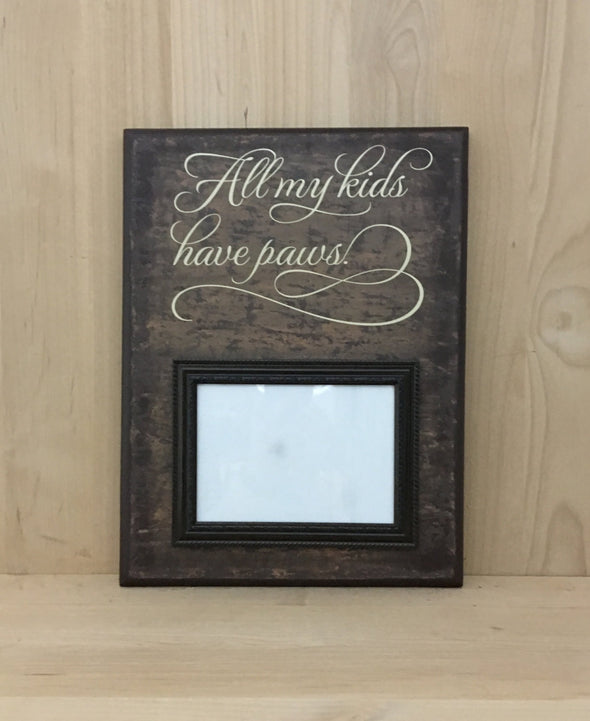 All my kids have paws wood sign with frame