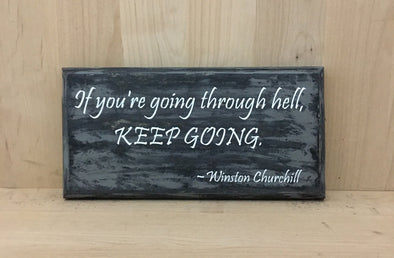 Winston Churchill wood sign quote, going through hell