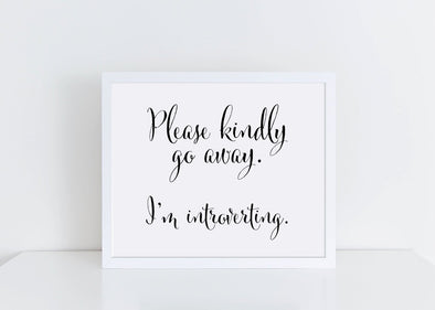 Please kindly go away, I'm introverting art print.