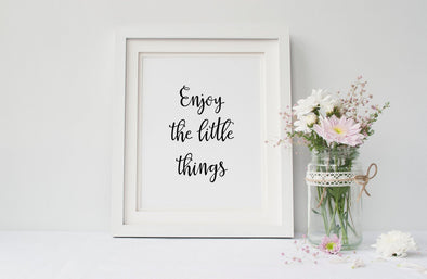 Motivational art print enjoy the little things for home or office decor.
