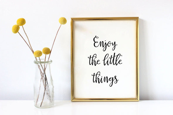 Enjoy the little things art print for wall decor.