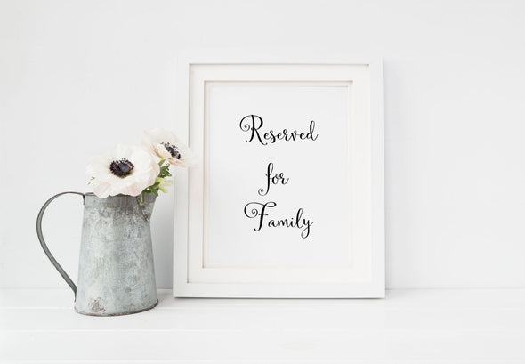 Reserved for family wedding sign in your choice of ink color.