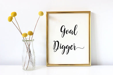 Goal digger with calligraphy script wall art print.