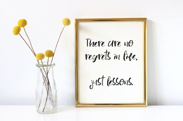 There are no regrets in life, just lessons digital download.