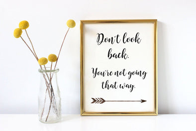 Don't look back, you're not going that way art print.